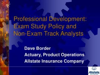 Professional Development: Exam Study Policy and Non-Exam Track Analysts