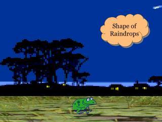 Shape of Raindrops