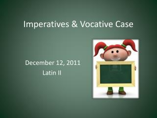 Imperatives & Vocative Case