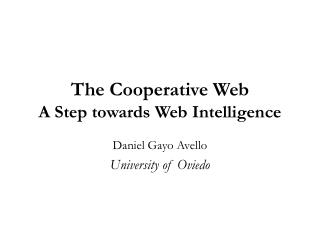 The Cooperative Web A Step towards Web Intelligence