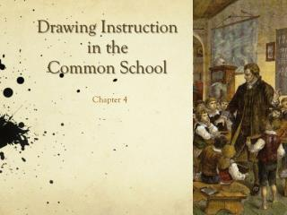 Drawing Instruction  in the  Common School