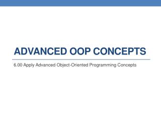 Advanced OOP Concepts