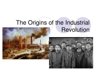 The Origins of the Industrial Revolution