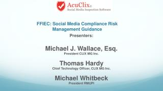 Presenters: Michael J. Wallace, Esq.  President CLIX MG Inc. Thomas Hardy