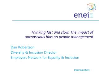 Thinking fast and slow: The impact of unconscious bias on people management Dan Robertson