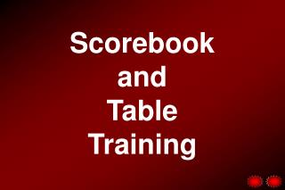 Scorebook  and  Table Training
