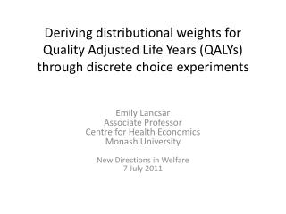 Emily Lancsar Associate Professor  Centre for Health Economics Monash  University