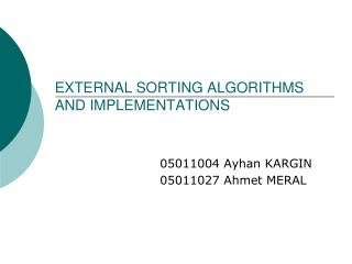 EXTERNAL SORTING ALGORITHMS AND IMPLEMENTATIONS