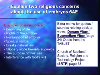 Explain two religious concerns about the use of  embryos 6AE