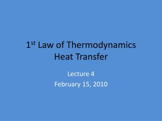 1 st  Law of Thermodynamics Heat Transfer