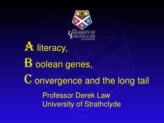 A  literacy, B  oolean genes,  C  onvergence and the long tail