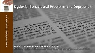 Dyslexia, Behavioural Problems  and Depression