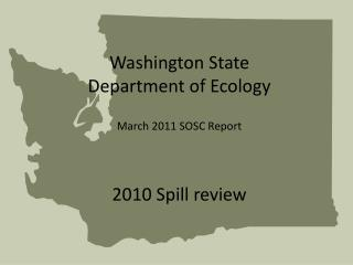 Washington State  Department of Ecology March 2011 SOSC Report 2010 Spill review