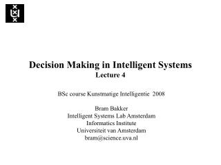 Decision Making in Intelligent Systems Lecture 4
