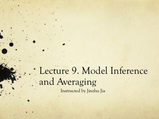 Lecture 9. Model Inference and Averaging