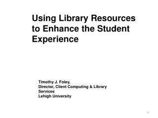 Using Library Resources to Enhance the Student Experience