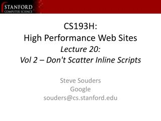 CS193H: High Performance Web Sites Lecture 20:  Vol 2   Dont Scatter Inline Scripts