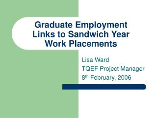 Graduate Employment  Links to Sandwich Year Work Placements
