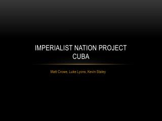Imperialist Nation Project Cuba