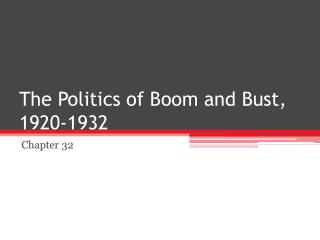 The Politics of Boom and Bust, 1920-1932