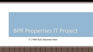 BPR Properties IT Project