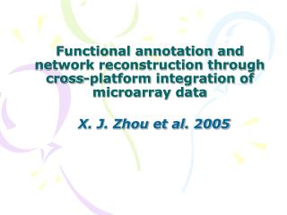 Functional annotation and network reconstruction through cross-platform integration of microarray data