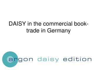 DAISY in the commercial book- trade in Germany