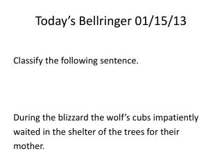 Today's  Bellringer  01 / 15/ 13