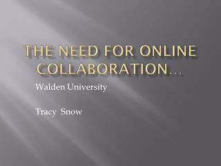 The Need for online collaboration…