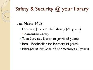 Safety & Security @ your library