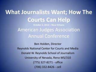 Ben Holden, Director Reynolds National Center for Courts and Media