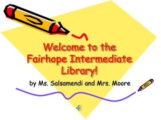 Welcome to the Fairhope Intermediate Library!