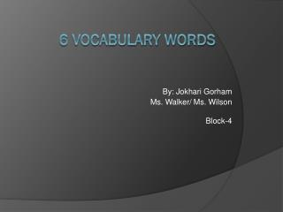 6 Vocabulary Words