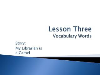 Lesson Three Vocabulary Words