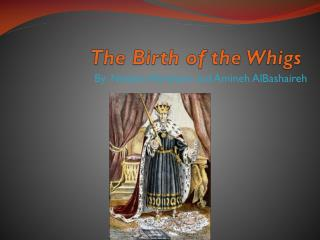 The Birth of the Whigs