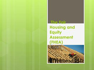 The Fair Housing and Equity Assessment (FHEA)