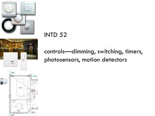 INTD 52 controls—dimming, switching, timers, photosensors, motion detectors