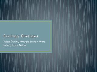 Ecology Emerges