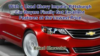 ppt 41972 With a Used Chevy Impala Pittsburgh Car Buyers Finally Get Excellent Features at the Lowest Price
