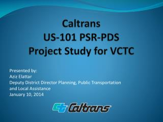Caltrans  US-101 PSR-PDS Project Study for VCTC