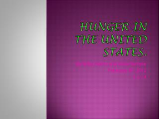 Hunger in the United States.