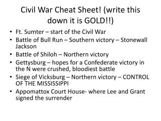 Civil War Cheat Sheet! (write this down it is GOLD!!)