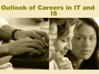 Outlook of Careers in IT and 					IS