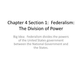 Chapter 4 Section 1:  Federalism:  The Division of Power