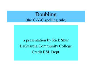 Doubling (the C-V-C spelling rule)