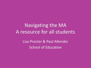 Navigating the MA A resource for all students