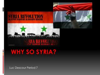Why so  syria ?