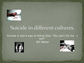 Suicide in different cultures.