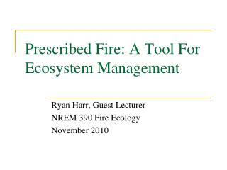 Prescribed Fire: A Tool For Ecosystem Management