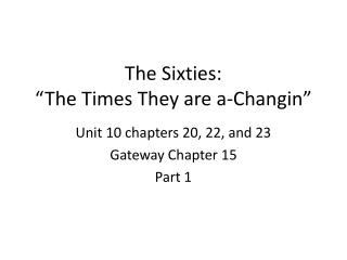 "The Sixties:   ""The Times They are a- Changin """